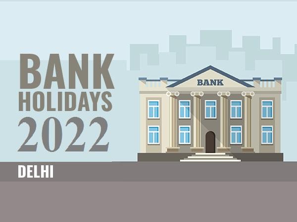 Bank Holidays in Delhi 2019, List of Delhi Bank Holidays
