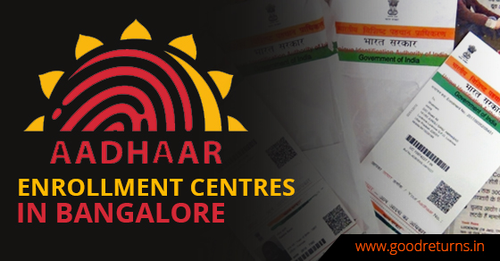 Aadhar Card Enrollment Centres In Bangalore Permanent Aadhaar Card Offices Near You Goodreturns
