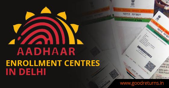 Aadhar Card Enrollment Centres in Delhi, Permanent Aadhaar
