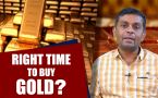 IS IT THE RIGHT TIME TO BUY GOLD?