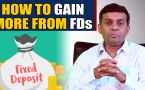 WAYS TO EARN MORE MONEY OUT OF YOUR FIXED DEPOSIT