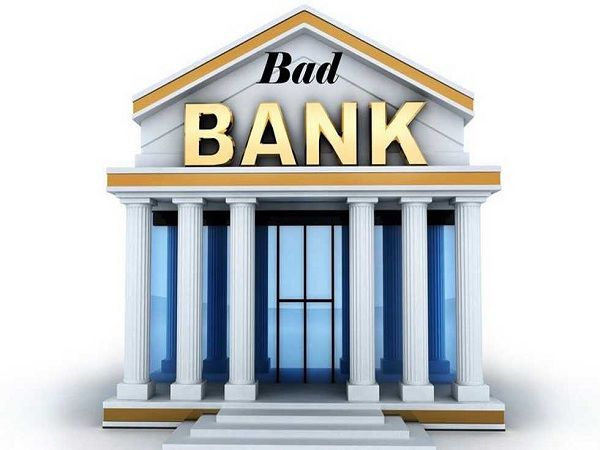 What Is A 'Bad Bank' And What Are Its Functionalities?